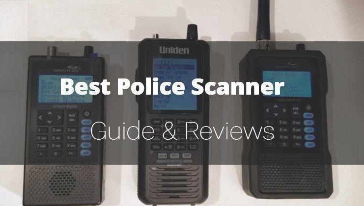 Top 5 Best Police Scanners Handheld and Fixed