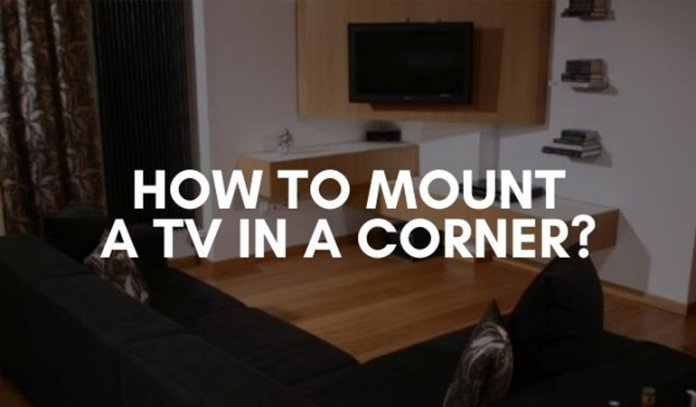 How to Mount a TV in a Corner in 2021