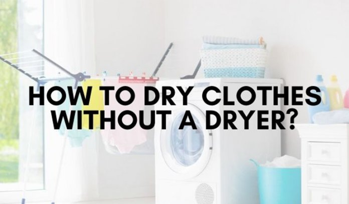 How to Dry Clothes Without a Dryer in 2021